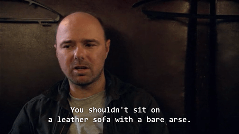 Karl Pilkington quote about not sitting naked on leather chairs
