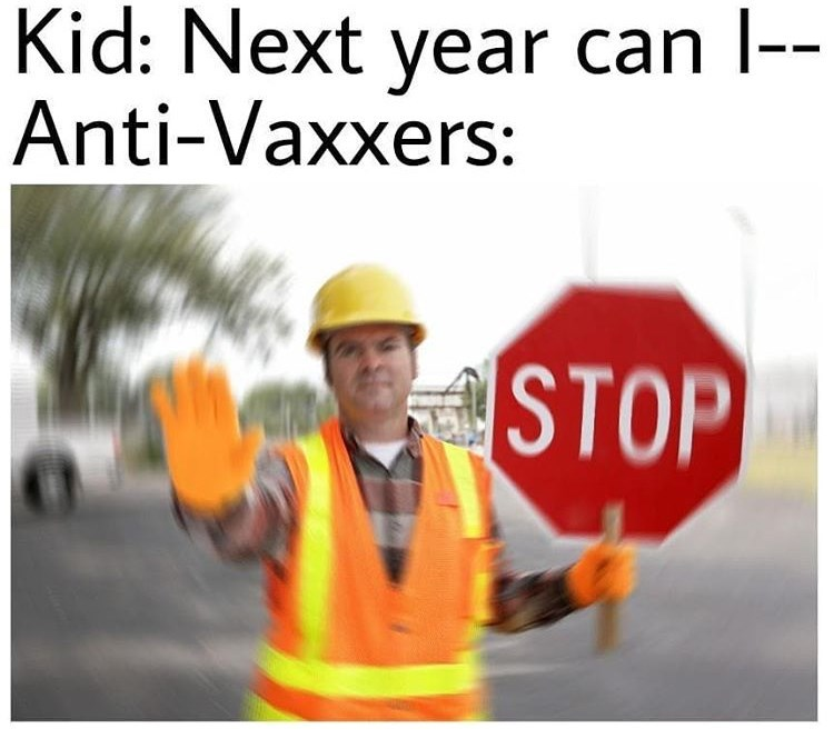 dank meme about anti vaxxers' children dying young with picture of man holding stop sign