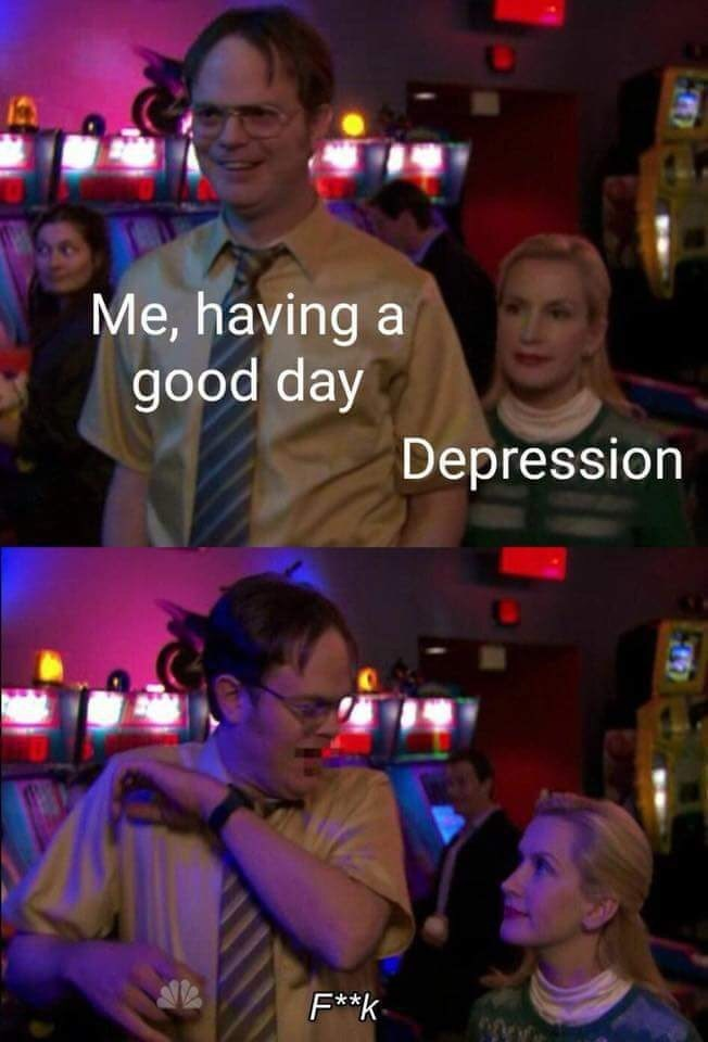 The Office meme about depression creeping up on you while you're having a good day