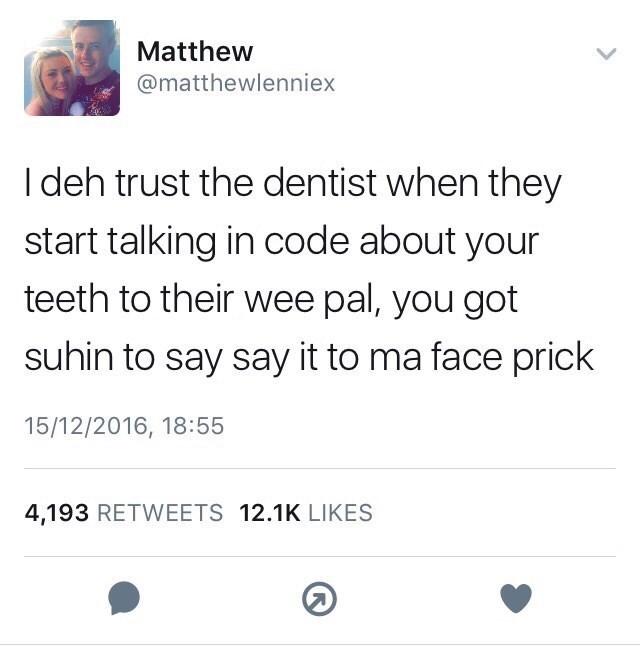 tweet post about being at the dentist by: @matthewlenniex