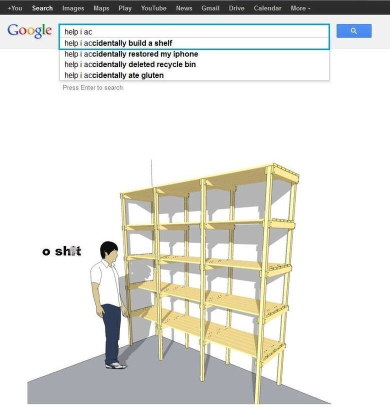 meme about accidentally building a shelf