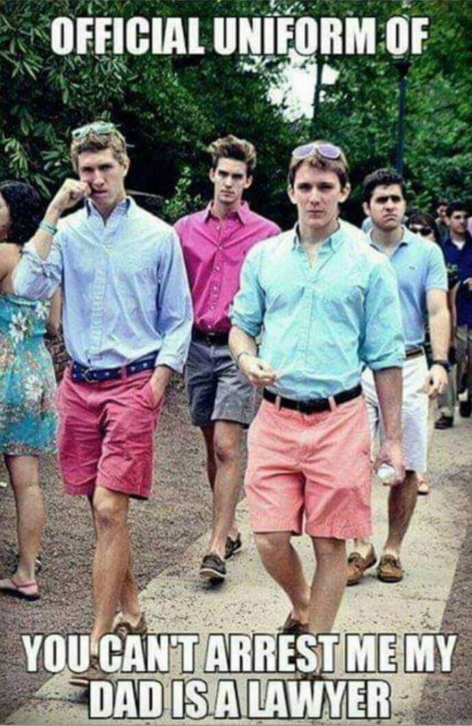 """Text overlay that reads, """"Official uniform of...you can't arrest me, my dad is a lawyer"""" over a pic of frat boys all wearing the same thing"""
