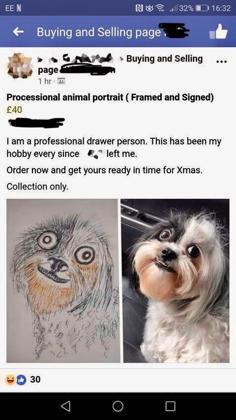 Text - l32% EE N 16:32 Buying and Selling page Buying and Selling page 1 hr Processional animal portrait ( Framed and Signed) £40 I am a professional drawer person. This has been my hobby every since left me Order now and get yours ready in time for Xmas. Collection only. 30