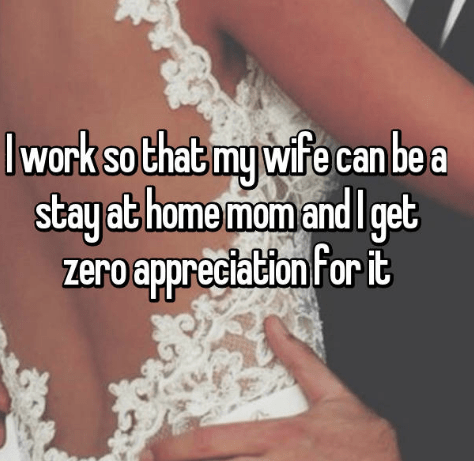 Text - Iwork so that my wfe can be a stay at home momand get zero appreciation for it