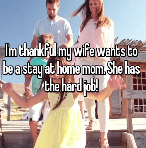 Facial expression - Imthankfd mywife wants to be a stay at home mom.She has the bardpb!
