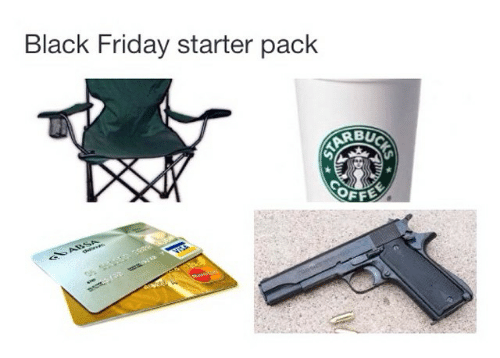 meme about a folding chair, starbucks, credit cards and gun as your black friday starter kit