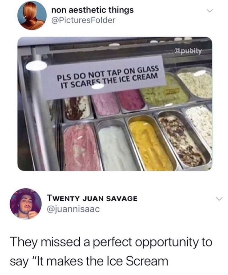 """picture of ice cream display with note asking people not to touch glass and tweet responding with pun about the phrase """"ice cream"""" also sounding like """"ice scream"""""""