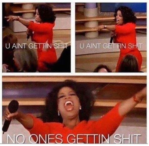 meme of Oprah Winfrey not giving anyone shit