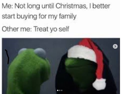 meme about needing to start buying gifts for your family but you are reluctant