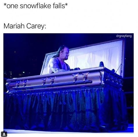 "Caption that reads, ""*One snowflake falls;* Mariah Carey: ..."" above a pic of a guy coming out of a coffin"