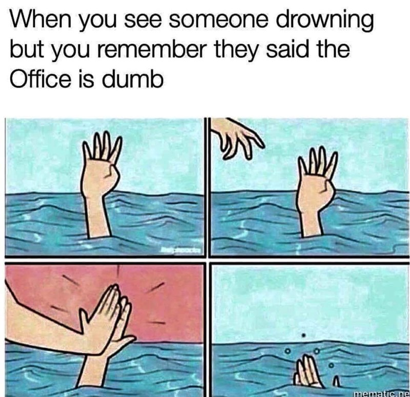 meme about letting a person drown because they don't like The Office