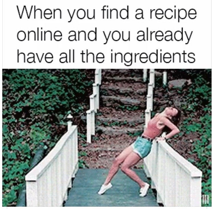 meme about having all the ingredients for a recipe