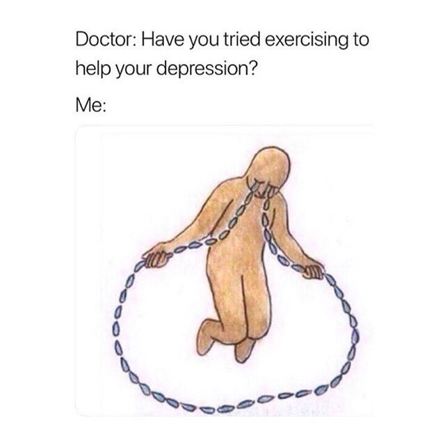 Funny meme about exercise and depression.
