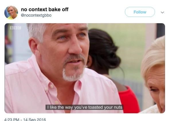 out of context Bake Off screencap of man saying he likes how contestant toasted their nuts