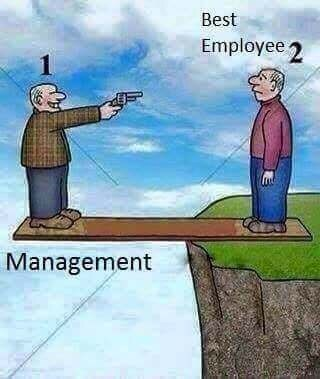 meme about management shooting their best employee while hanging off a cliff