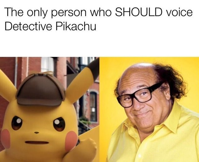 meme about Danny Devito being the only person allowed to voice Detective Pikachu