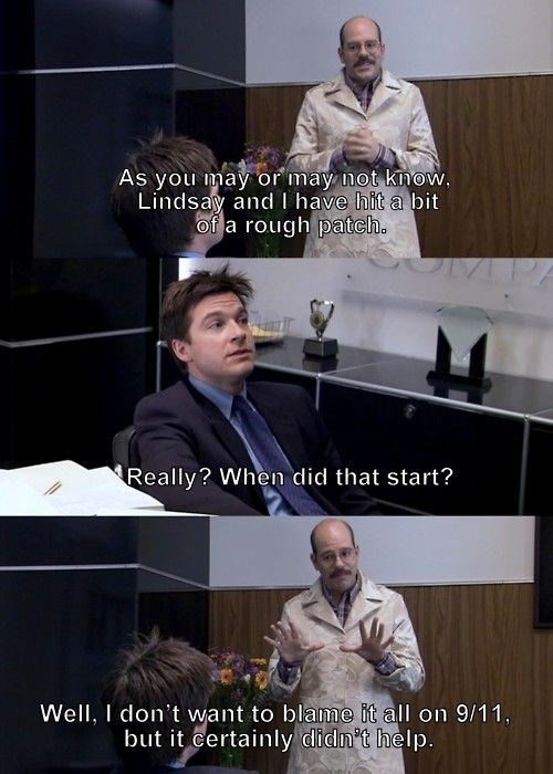 Tobias Funke claiming 9/11 ruined his relationship with Lindsay