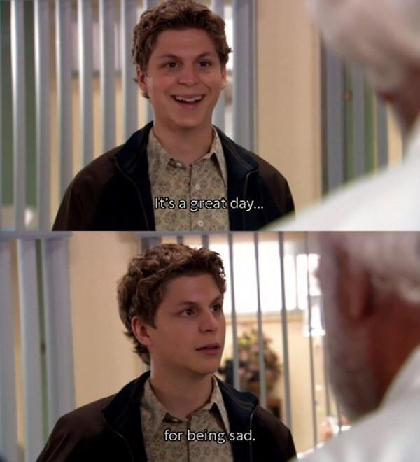 George Michael Bluth turning serious mid sentence saying it's a great day to be sad