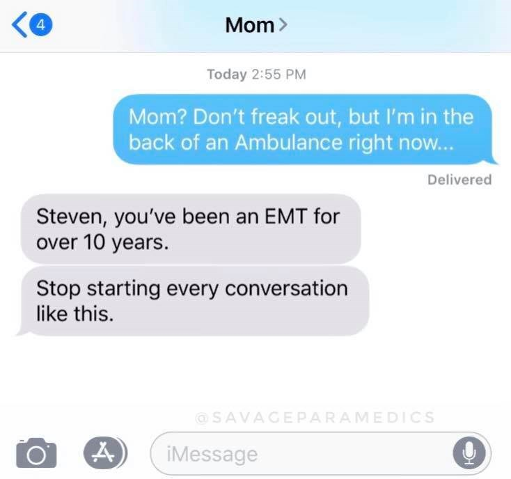 Text conversation where someone named Steven tells his parents that he's in the back of an ambulance; parents reply that he's been an EMT for ten years and that he should stop trying to prank them
