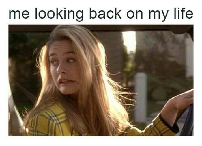 meme about Cher from clueless and looking back on your life