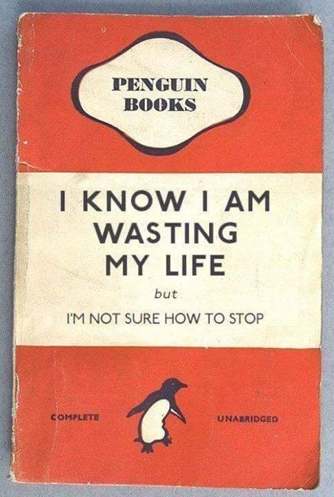 "pic of a book called ""I know I am wasting my life"" but ""i'm not sure how to stop"""