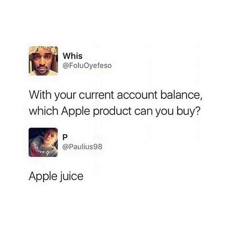 tweet post about only being able to afford apple juice and not any apple products