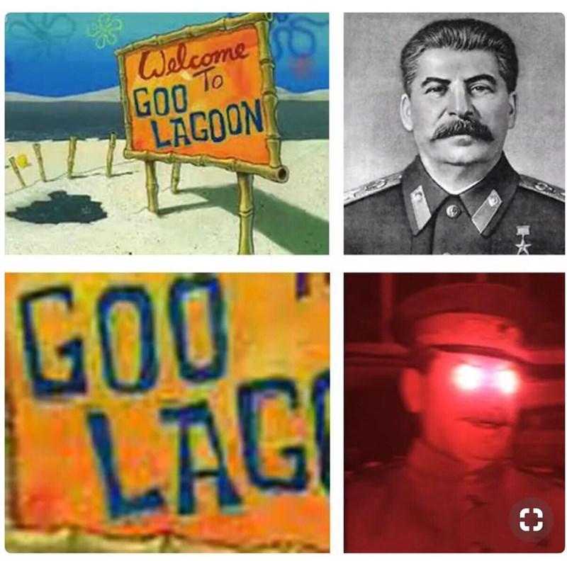 "spongebob meme and stalin red eyes meme with the sign ""Goo Lagoon"""