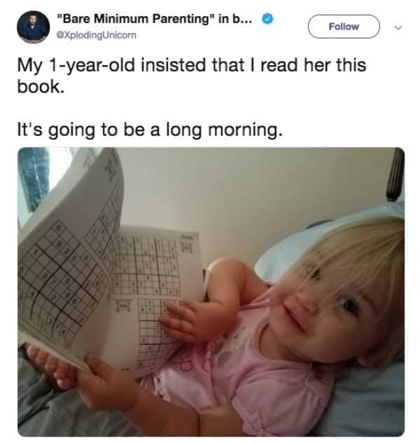 """Baby - """"Bare Minimum Parenting"""" in b.. Follow explodingUnicorn My 1-year-old insisted that I read her this book It's going to be a long morning. T-"""