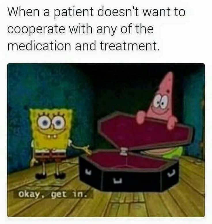spongebob meme about patients not cooperating with the medication and treatment