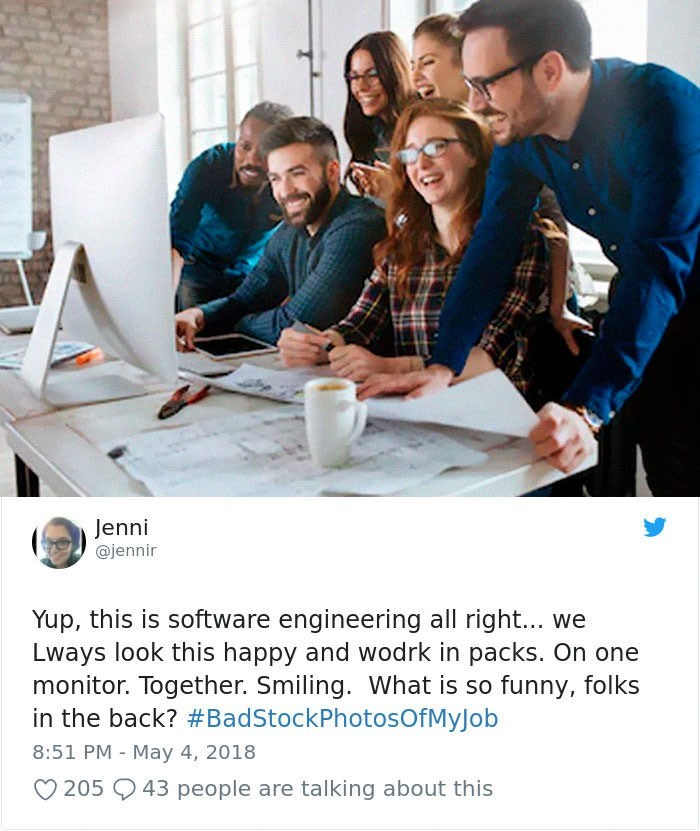 stock photo job - Product - Jenni @jennir Yup, this is software engineering all righ... we Lways look this happy and wodrk in packs. On one monitor. Together. Smiling. What is so funny, folks in the back? #BadStockPhotosOfMyJob 8:51 PM May 4, 2018 43 people are talking about this 205
