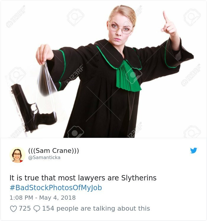 stock photo job - Arm - OI2SRE ((Sam Crane))) @Samanticka It is true that most lawyers are Slytherins #BadStockPhotosOfMyJob 1:08 PM May 4, 2018 725 154 people are talking about this O123RE ERF