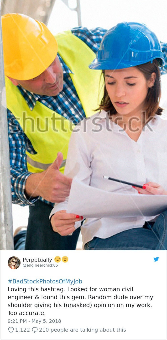 stock photo job - Hard hat - hutterstck Perpetually @engineerchick85 #BadStockPhotosOfMyJob Loving this hashtag. Looked for woman civil engineer & found this gem. Random dude over my shoulder giving his (unasked) opinion on my work. Too accurate. 9:21 PM May 5, 2018 1,122 210 people are talking about this