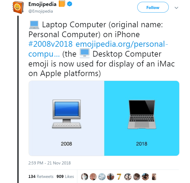 Text - Emojipedia Follow @Emojipedia Laptop Computer (original name: Personal Computer) on iPhone #2008v2018 emojipedia.org/personal- compu... (the emoji is now used for display of an iMac on Apple platforms) Desktop Computer 2008 2018 2:59 PM - 21 Nov 2018 7 134 Retweets 909 Likes