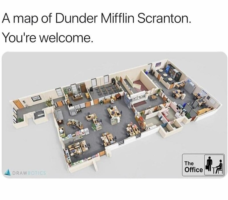 """Caption that reads, """"A map of Dunder Mifflin Scranton. You're welcome"""" above a tiny little toy model of the office"""