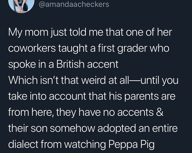 tweet about a kid having a British accent from watching peppa pig