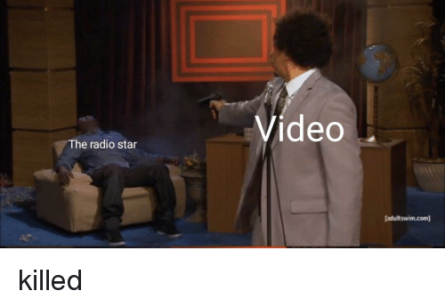 video killed the radio star meme with Eric Andre and Hannibal Buress