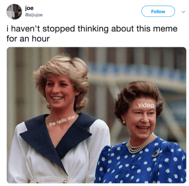 tweet about the video killed the radio star meme with princess Diana and queen Elizabeth