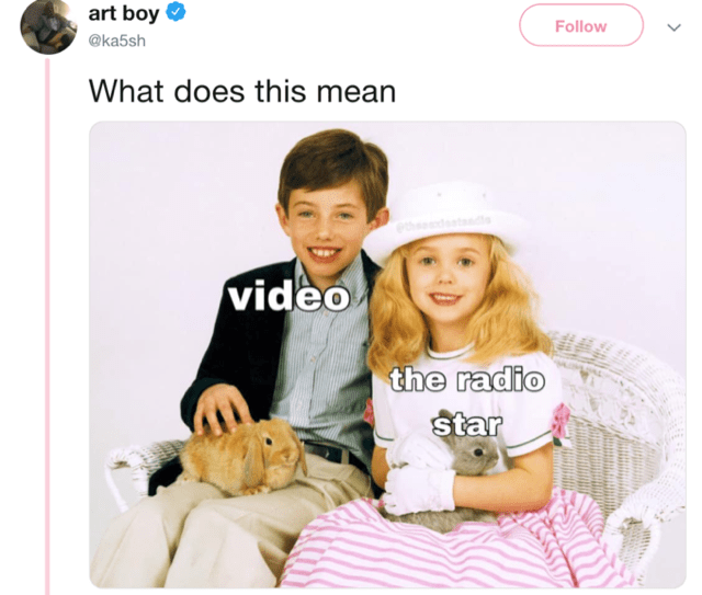 tweet about the video killed the radio star meme with Jonbenet Ramsey and her brother