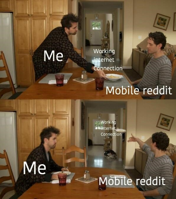 meme about mobile Reddit not working properly with pictures of Dennis from Always Sunny throwing away a plate