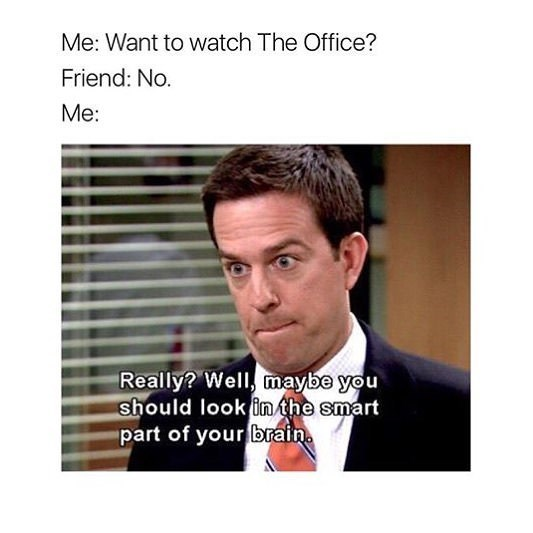 meme of andy from the office and getting disappointing when your friend doesn't want to watch with you