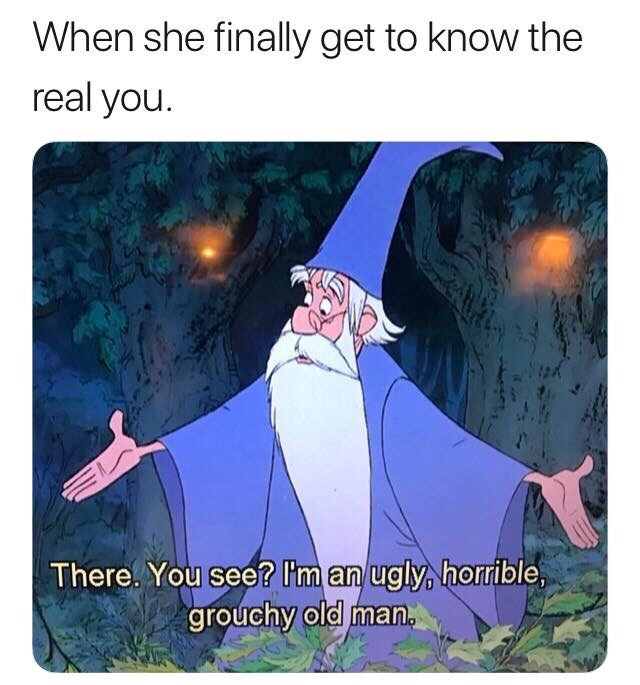 meme about people learning to know you with picture of Merlin calling himself a mean old man