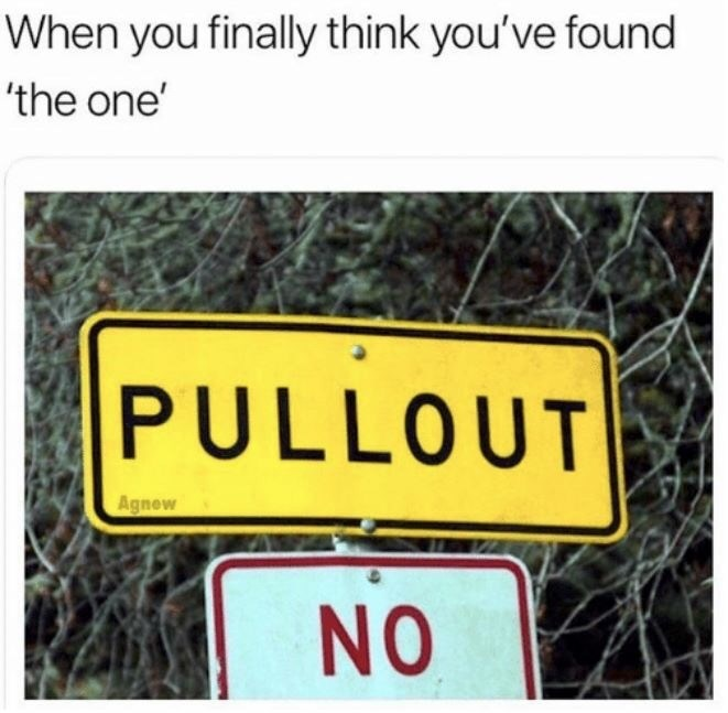 meme about having unprotected sex with your partner with image of road signs