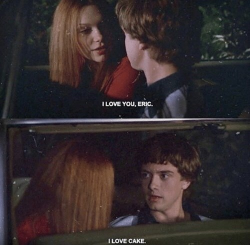 That 70S Show moment of Donna confessing her love to Eric and him freaking out about cake