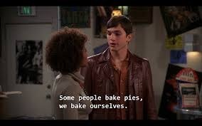 That 70S Show moment of Kelso telling Angie that he smokes weed