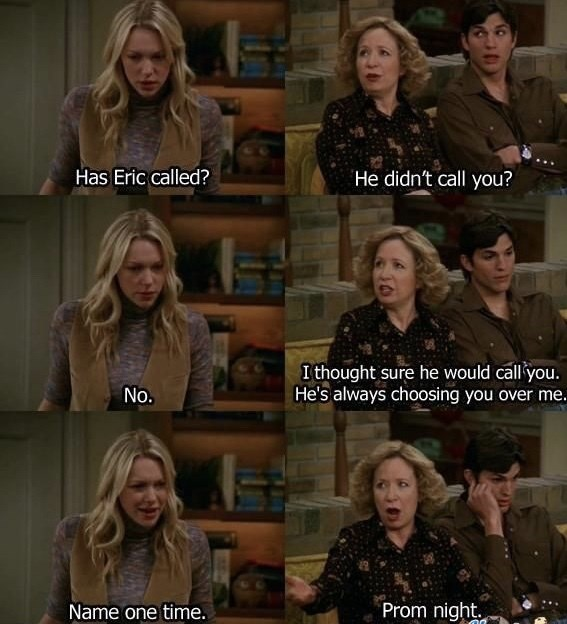 That 70S Show moment of Kitty claiming Eric prefers Donna over her