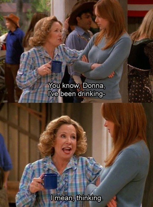 """That 70S Show moment of Kitty mixing up the words """"drinking"""" and """"thinking"""""""