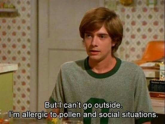 That 70S Show moment of Eric talking about his allergies and social anxiety