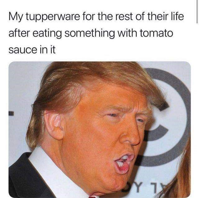 meme about Tupperware turning orange with picture of Donald Trump