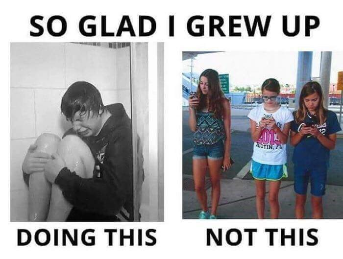 meme about being glad you grew up before cellphones were a thing and spending your youth depressed and emo