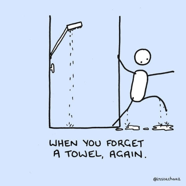 Text - WHEN YOU FORGET A TOWEL, AGAIN. @instachaaz